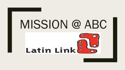 LATIN LINK MISSION @ ABC